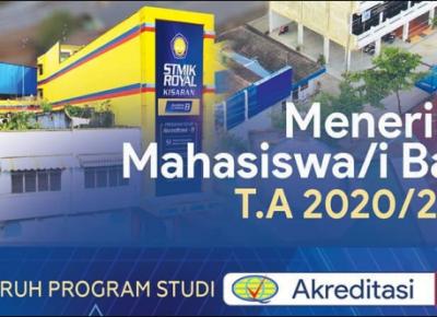 PENERIMAAN MAHASISWA BARU STMIK ROYAL TA. 2020/2021
